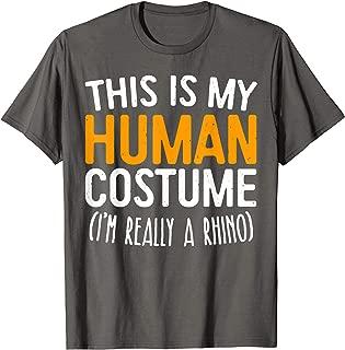 This Is My Human Costume I'm Really A Rhino T-Shirt T-Shirt