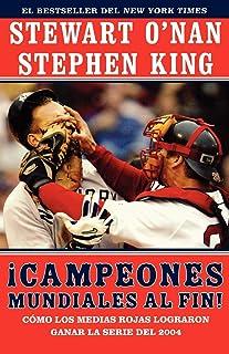 Campeones mundiales al fin! (Faithful): Como los Medias Rojas lograron ganar la serie del 2004...