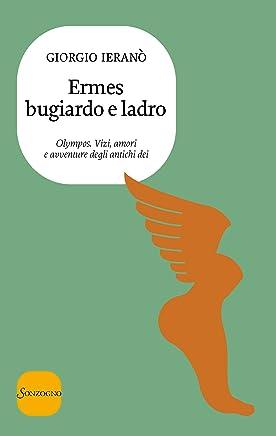 Ermes bugiardo e ladro (Olympos. Vizi, amori e avventure degli antichi dei Vol. 9)