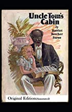 Uncle Tom's Cabin-Original Edition(Annotated)