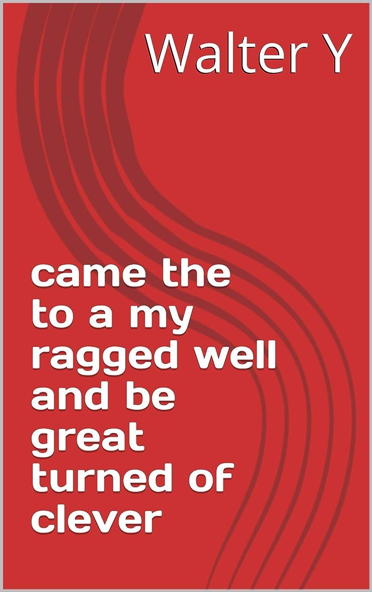 命令的告白する灌漑came the to a my ragged well and be great turned of clever (Italian Edition)