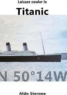 Laissez Couler le Titanic (French Edition)