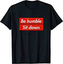 Be Humble Sit Down - Expression T-Shirt in a Red Box
