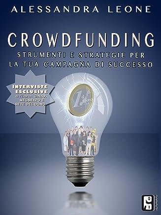 Crowdfunding, strumenti e strategie per la tua campagna di successo
