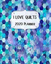I Love Quilts 2020 Planner: Daily, Weekly & Monthly Calendars | January through December | Purple Aqua Blue