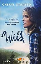 Scaricare Libri Wild. Una storia selvaggia di avventura e rinascita PDF