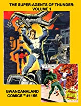 The Super-Agents Of Thunder: Volume 1: Gwandanaland Comics #1155 --- They Had to be the Best of the Best to Fight the Wors...