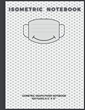 "isometric notebook: isometric graph paper notebook 100 pages 8.5"" X 11"" with a smiley mask on the cover"
