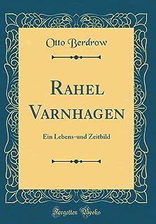 Rahel Varnhagen: Ein Lebens-Und Zeitbild (Classic Reprint)