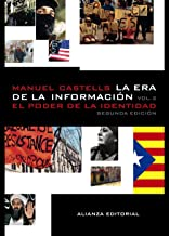 La era de la informacion economia, sociedad y cultura / the Era of information Economy, Society and Culture: El poder de la identidad / The Power of Identity (Libros Singulares) (Spanish Edition)