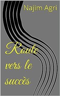 Route vers le succès (Économie) (French Edition)