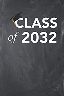 Class of 2032: Blank Lined Ruled 6x9 120 Page Notebook/Journal for Class of 2032 students to jot down notes and ideas!