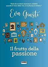 Il frutto della passione (Italian Edition)