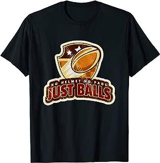 Funny Rugby Slogan Design - No Helmet No Pads Just Balls T-Shirt