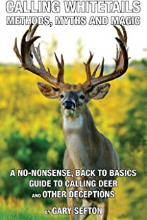 Calling Whitetails: Methods, Myths and Magic