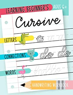 Learning Beginner's Cursive: Letters, Connections & Words Handwriting Workbook: Ages 6+: An Animal Themed Children's Activity Book to Learn & Practice Script Writing