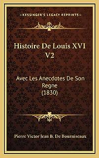 Histoire De Louis XVI V2: Avec Les Anecdotes De Son Regne (1830)
