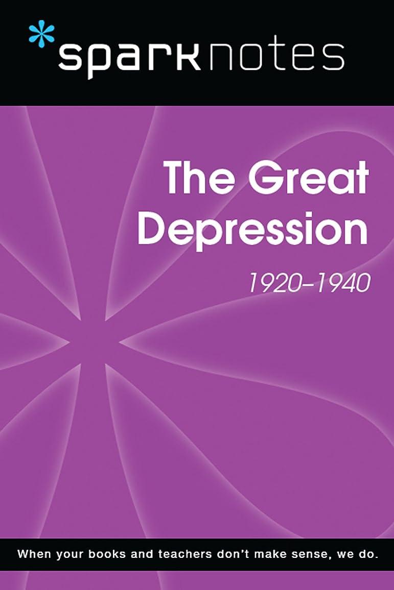 シプリー上がるあえぎThe Great Depression (1920-1940) (SparkNotes History Note) (SparkNotes History Notes) (English Edition)
