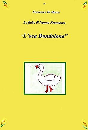 Loca Dondolona (Le fiabe di Nonna Francesca Vol. 4)