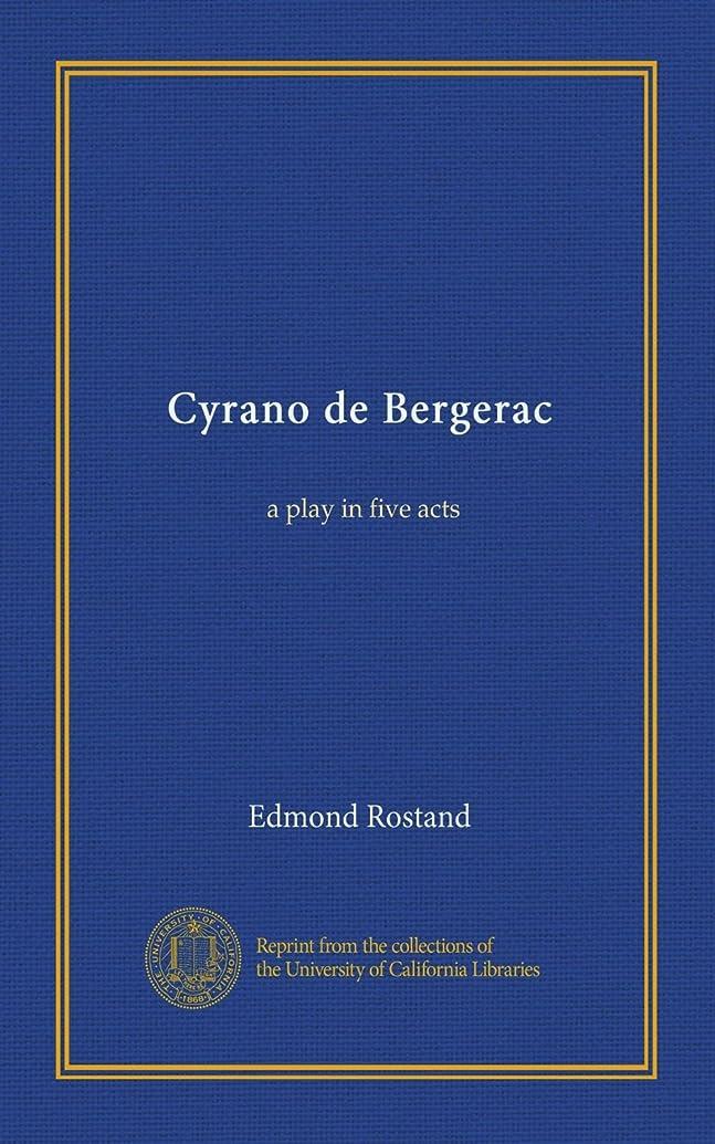 魔術犯罪ファンCyrano de Bergerac: a play in five acts