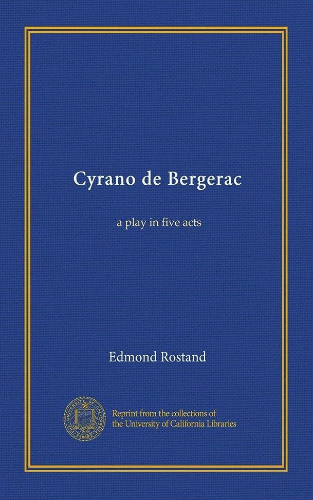 まともなその他争うCyrano de Bergerac: a play in five acts