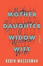 Mother Daughter Widow Wife: A Novel