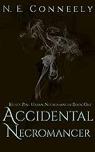 Accidental Necromancer (Kelsey Pine Urban Necromancer Book 1) (English Edition)