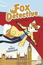 Fox detective 5. Un truco fantasmal. (PEQUES) (Spanish Edition)