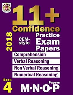 11+ Confidence: CEM-style Practice Exam Papers Book 4: Comprehension, Verbal Reasoning, Non-verbal Reasoning, Numerical Reasoning, and Answers with full explanations (Volume 4)