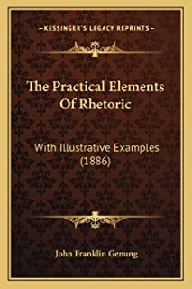 The Practical Elements Of Rhetoric: With Illustrative Examples (1886)