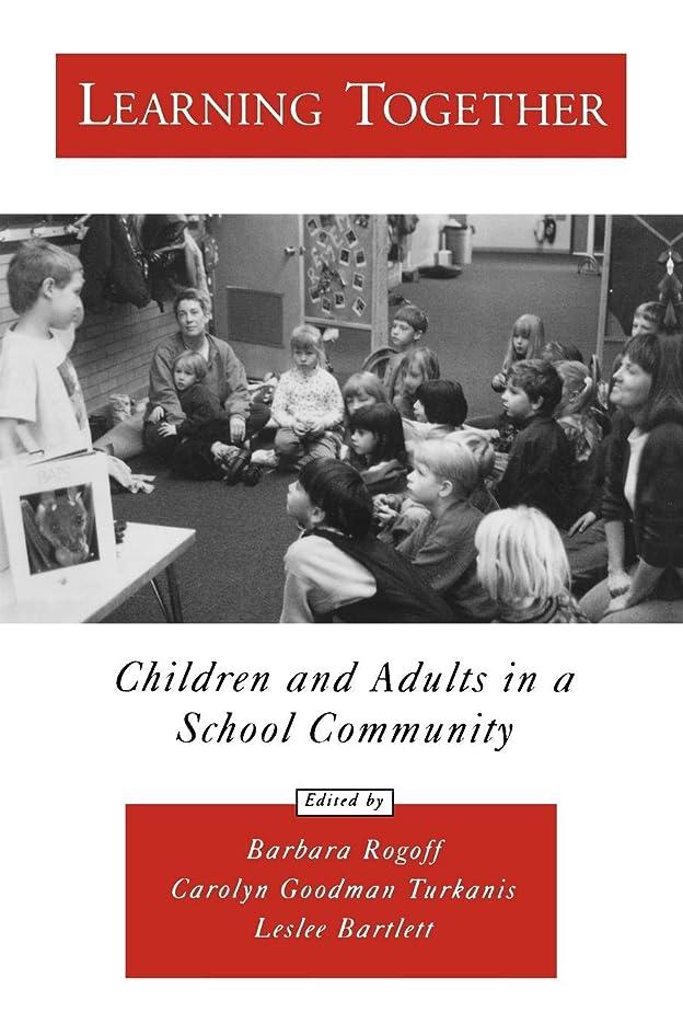 正しくブローホール開業医Learning Together: Children and Adults in a School Community (Psychology)
