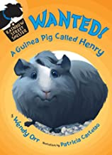 WANTED! A Guinea Pig Called Henry (Rainbow Street Shelter Book 3)