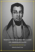 Narrative of James Williams, an American Slave: Annotated Edition
