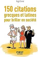 Petit Livre de - 150 citations grecques et latines pour briller en société (French Edition)