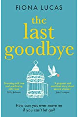 The Last Goodbye: The most heartwarming and unforgettable romance novel to escape with in summer 2021 Kindle Edition