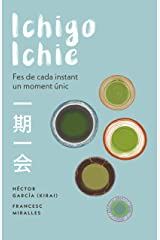 Ichigo-ichie: Fes de cada instant un moment únic (Catalan Edition) Kindle Edition