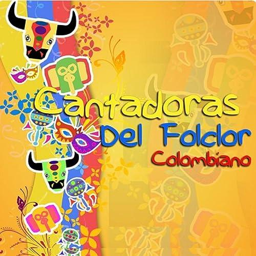 Cantadoras del Folclor Colombiano de Cantadoras Del Folclor ...