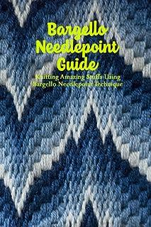 Bargello Needlepoint Guide: Knitting Amazing Stuffs Using Bargello Needlepoint Technique: Bargello Needlepoint Guide Book