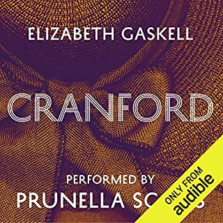 Cranford                   By:                                                                                                                                 Elizabeth Gaskell                               Narrated by:                                                                                                                                 Prunella Scales                      Length: 6 hrs and 45 mins     13 ratings     Overall 4.2