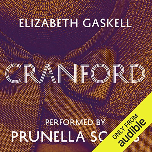 Cranford                   By:                                                                                                                                 Elizabeth Gaskell                               Narrated by:                                                                                                                                 Prunella Scales                      Length: 6 hrs and 45 mins     250 ratings     Overall 4.3