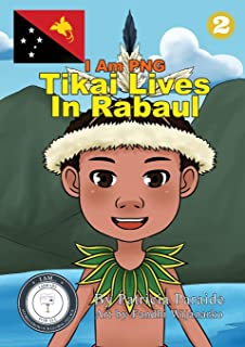 Tikai Lives in Rabaul: I Am PNG