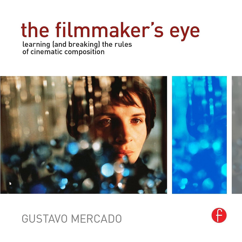 もっと少なく残酷なパートナーThe Filmmaker's Eye: Learning (and Breaking) the Rules of Cinematic Composition (English Edition)