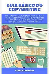 Guia Básico Do Copywriting: Domine As Principais Técnicas De Copywriting, Seja Um Melhor Copywriter, Adquira Novas Habilidades Da Copy E Venda Seus Produtos E Serviços Com Marketing Digital eBook Kindle