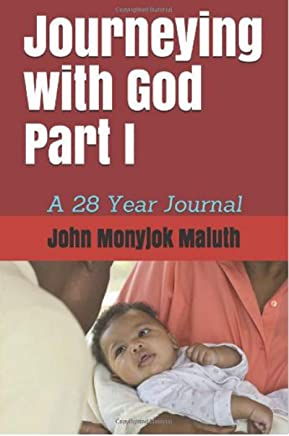 Journeying with God Part I: A 28 Year Journal (English Edition)