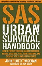 SAS Urban Survival Handbook: How to Protect Yourself Against Terrorism, Natural Disasters, Fires, Home Invasions, and Ever...