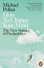 How to Change Your Mind: The New Science of Psychedelics (Actiphons) (English Edition)