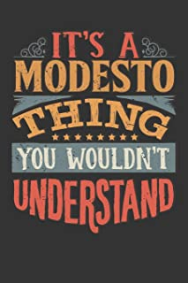Its A Modesto Thing You Wouldnt Understand: Modesto Diary Planner Notebook Journal 6x9 Personalized Customized Gift For So...