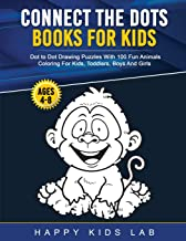 Connect The Dots Books For Kids Ages 4-8: Dot to Dot Drawing Puzzles With 100 Fun Animals Coloring For Kids, Toddlers, Boy...