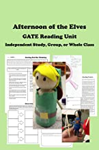 Afternoon of the Elves Unit Plans for Upper Elementary GATE and Independent Study