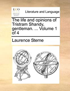 The life and opinions of Tristram Shandy, gentleman. ... Volume 1 of 4